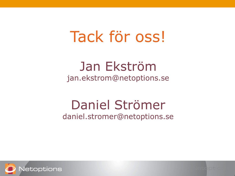 Tack för oss! Jan Ekström jan.ekstrom@netoptions.se Daniel Strömer daniel.stromer@netoptions.se