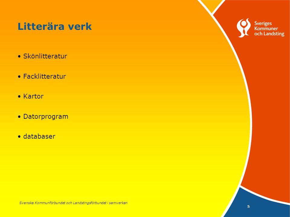 Svenska Kommunförbundet och Landstingsförbundet i samverkan 5 Litterära verk Skönlitteratur Facklitteratur Kartor Datorprogram databaser