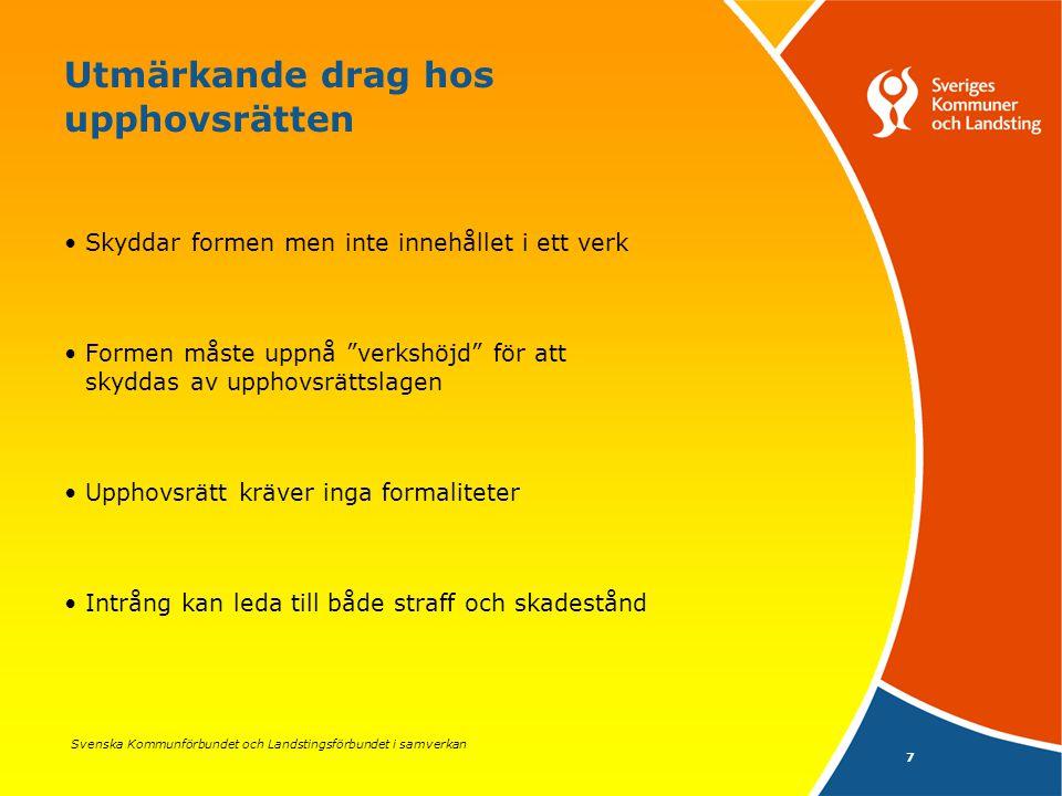 Svenska Kommunförbundet och Landstingsförbundet i samverkan 7 Utmärkande drag hos upphovsrätten Skyddar formen men inte innehållet i ett verk Formen m