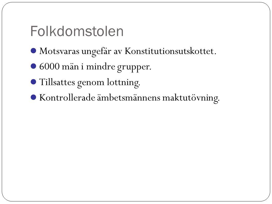 Folkdomstolen Motsvaras ungefär av Konstitutionsutskottet.