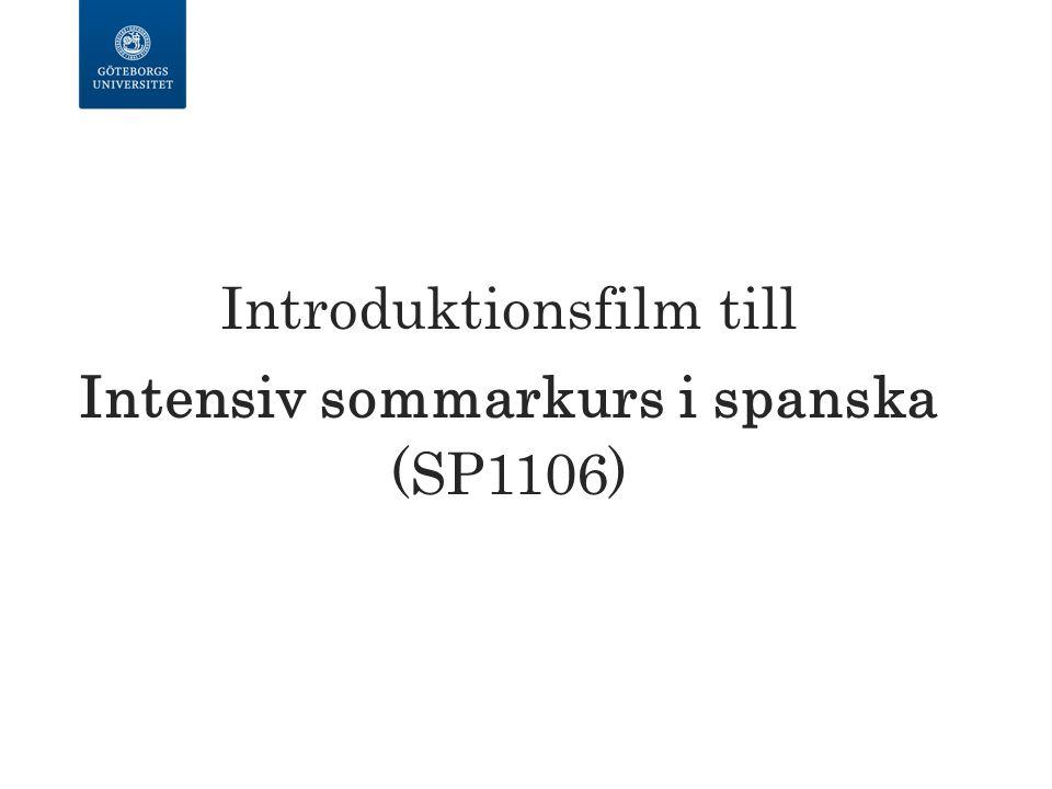 Introduktionsfilm till Intensiv sommarkurs i spanska (SP1106)