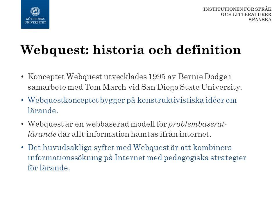 Webquest: historia och definition Konceptet Webquest utvecklades 1995 av Bernie Dodge i samarbete med Tom March vid San Diego State University. Webque