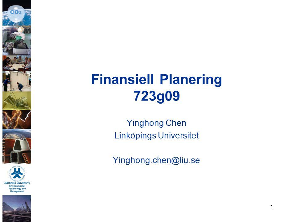 Finansiell Planering 723g09 Yinghong Chen Linköpings Universitet Yinghong.chen@liu.se 1
