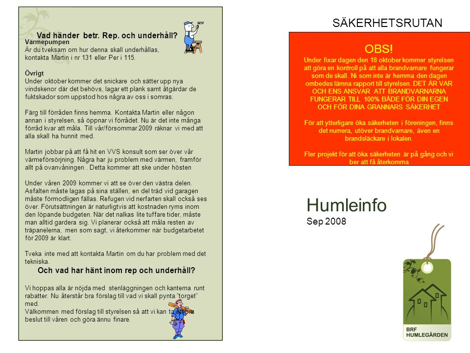 Humleinfo Sep 2008 Vad händer betr. Rep. och underhåll.