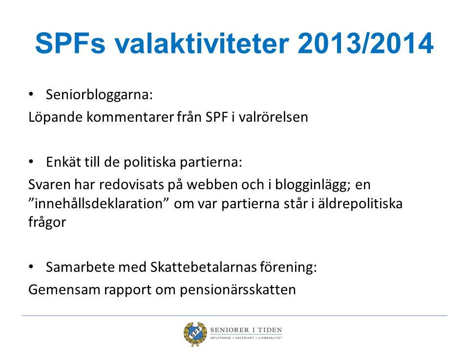 SPFs valaktiviteter 2013/2014 Seniorbloggarna: Löpande kommentarer från SPF i valrörelsen Enkät till de politiska partierna: Svaren har redovisats på