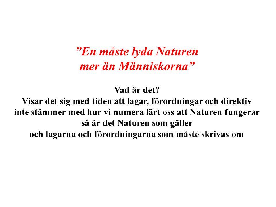 En måste lyda Naturen mer än Människorna Vad är det.