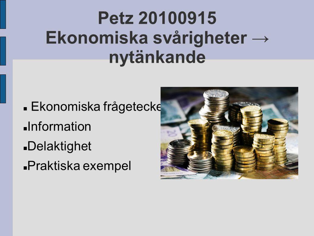 Petz 20100915 Ekonomiska svårigheter → nytänkande Ekonomiska frågetecken Information Delaktighet Praktiska exempel