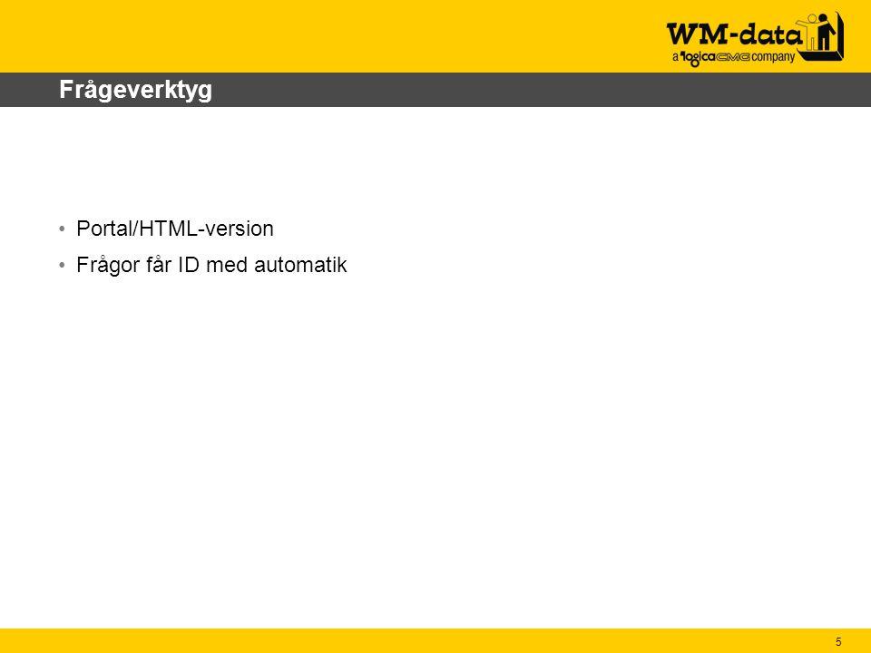 5 Frågeverktyg Portal/HTML-version Frågor får ID med automatik