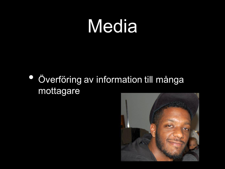 Media Överföring av information till många mottagare