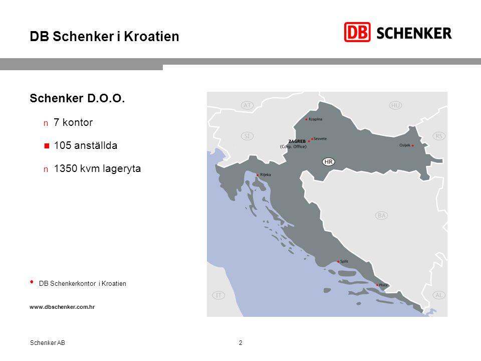 DB Schenker i Kroatien Schenker D.O.O. 7 kontor 105 anställda 1350 kvm lageryta DB Schenkerkontor i Kroatien www.dbschenker.com.hr Schenker AB2