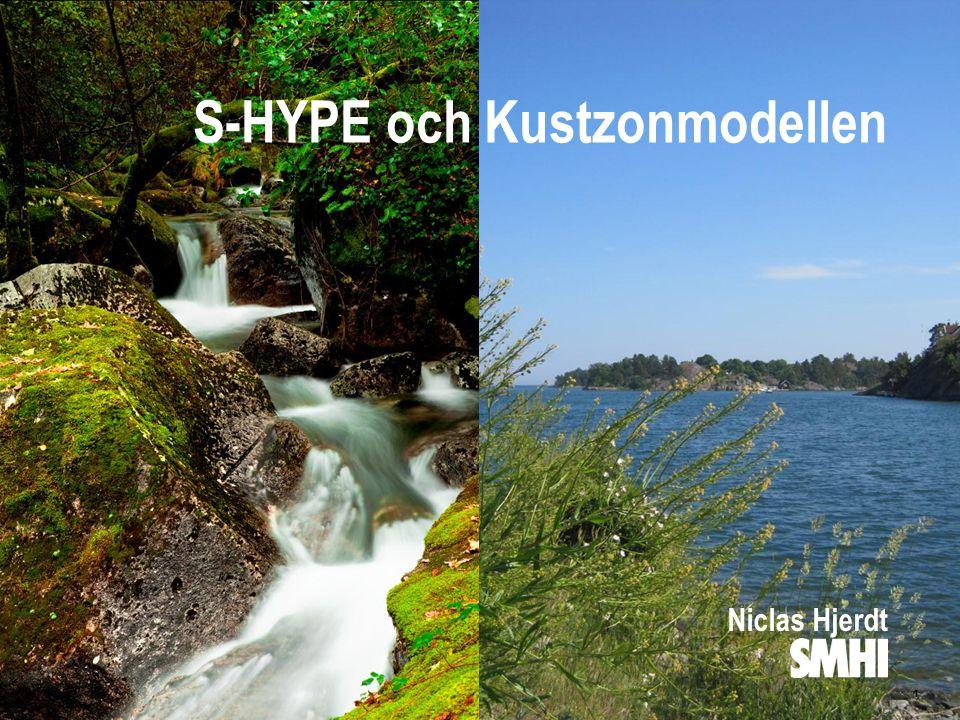 S-HYPE och Kustzonmodellen 1 Niclas Hjerdt