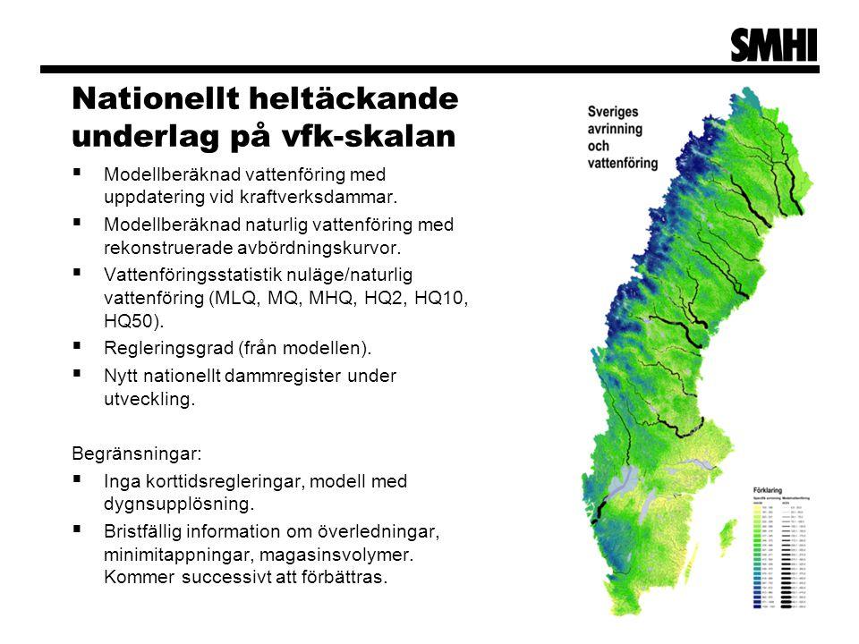 Nationellt heltäckande underlag på vfk-skalan  Modellberäknad vattenföring med uppdatering vid kraftverksdammar.