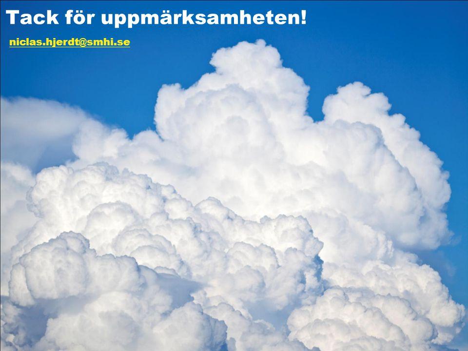 Tack för uppmärksamheten! niclas.hjerdt@smhi.se
