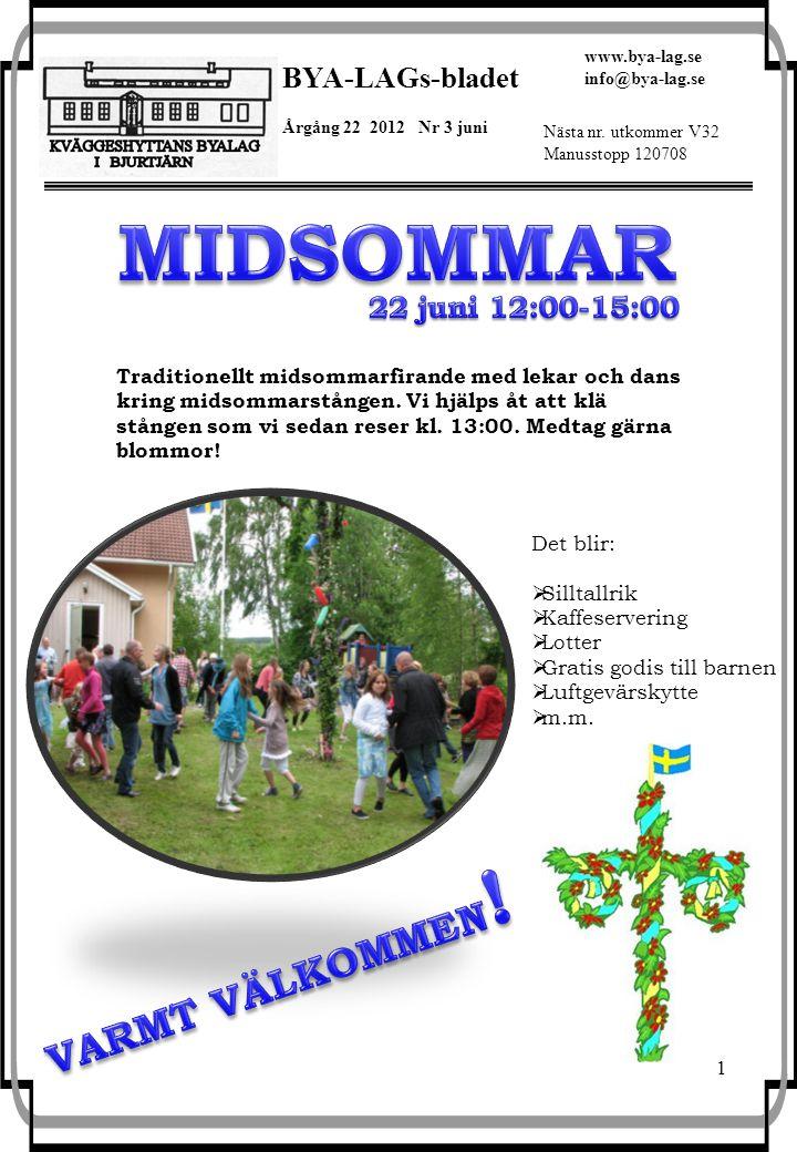 1 BYA-LAGs-bladet Årgång 22 2012 Nr 3 juni www.bya-lag.se info@bya-lag.se Nästa nr.
