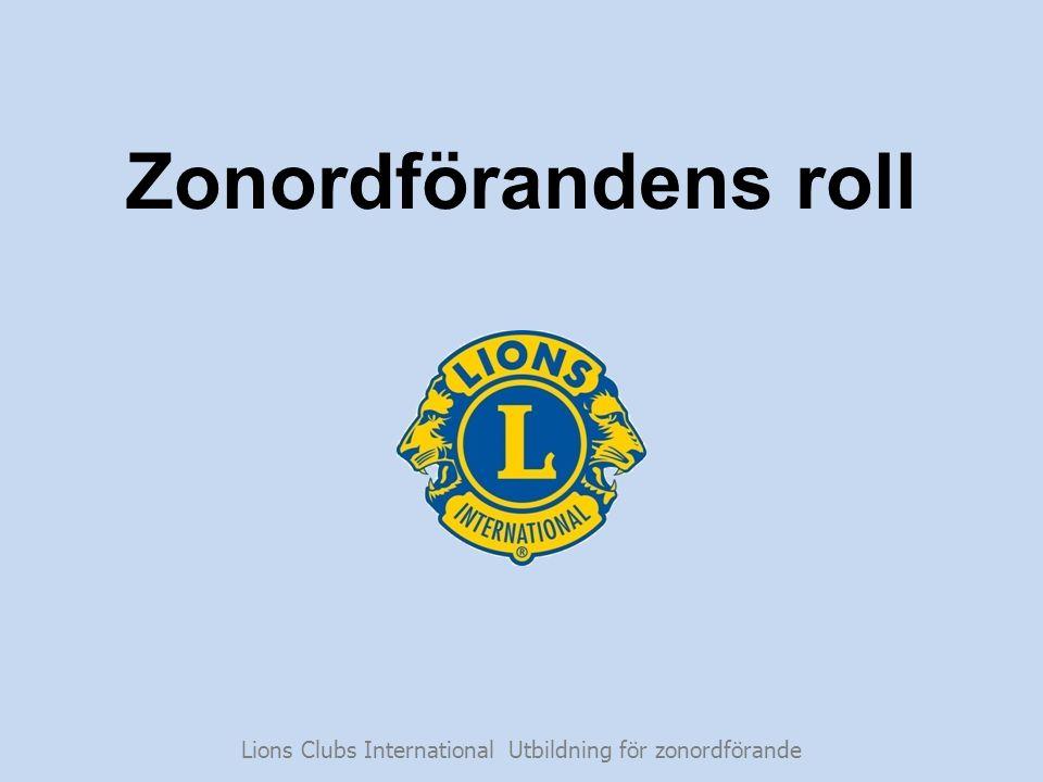 Zonordförandens roll Lions Clubs International Utbildning för zonordförande