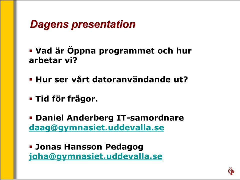 Dagens presentation  Vad är Öppna programmet och hur arbetar vi.