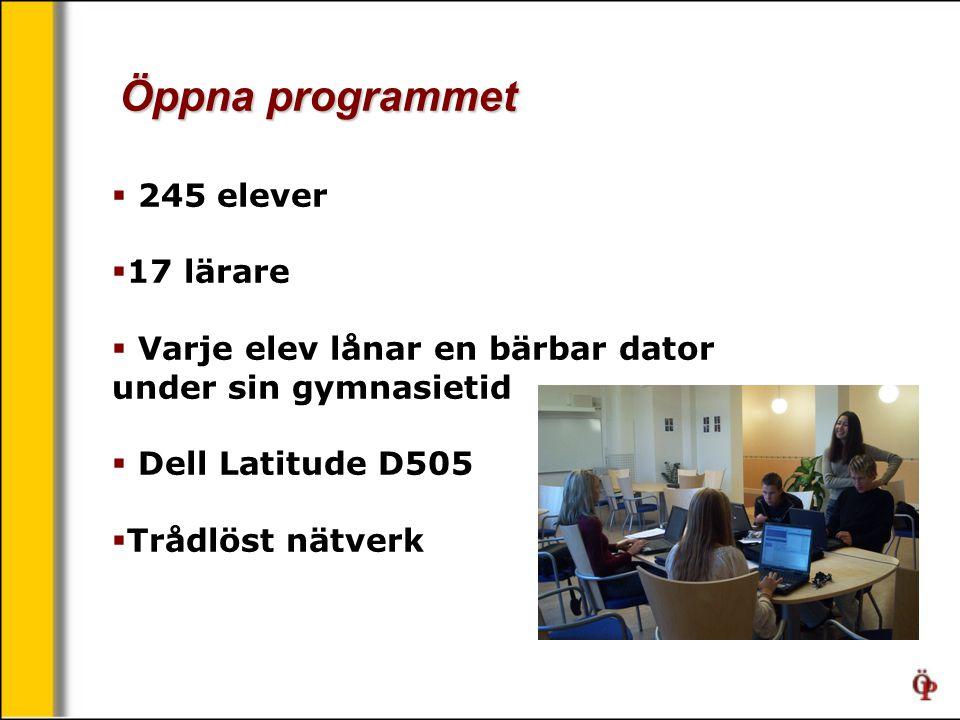 Öppna programmet  245 elever  17 lärare  Varje elev lånar en bärbar dator under sin gymnasietid  Dell Latitude D505  Trådlöst nätverk