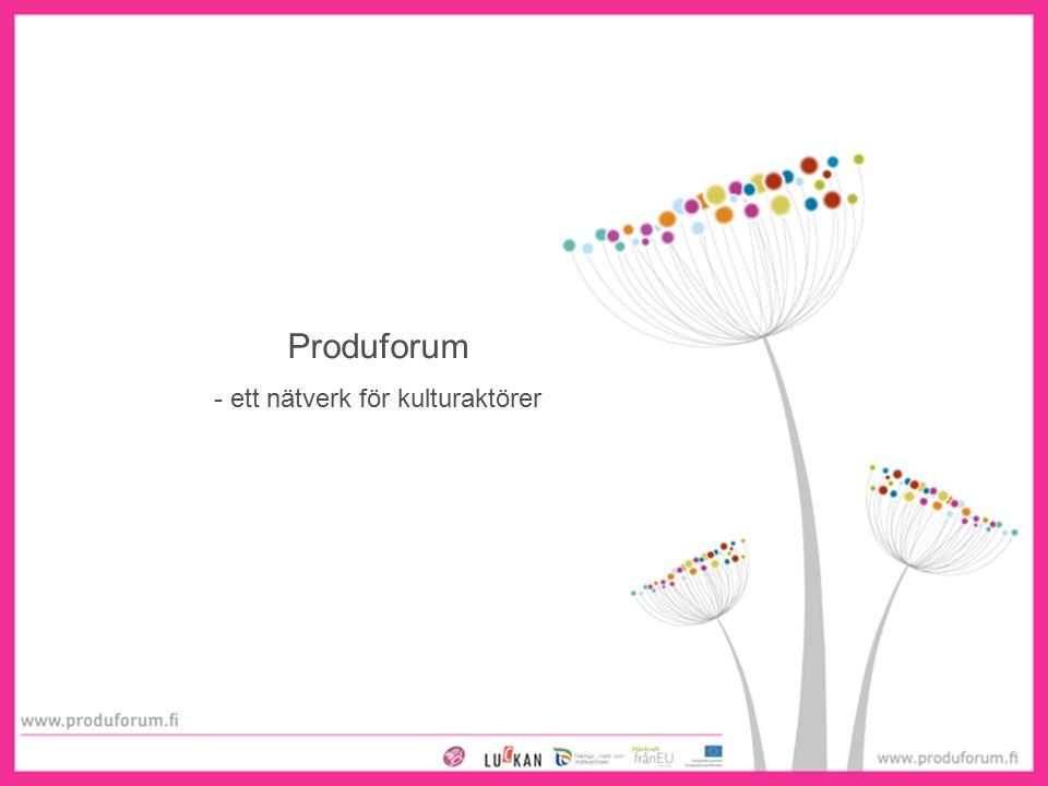 1 Produforum - ett nätverk för kulturaktörer