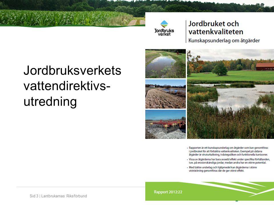 Sid 3 | Lantbrukarnas Riksförbund Jordbruksverkets vattendirektivs- utredning