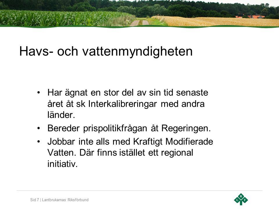 Sid 8 | Lantbrukarnas Riksförbund Stora brister i första cykeln – förbättringar behövs – utvecklingsprojekt pågår SPEQS – FoU projekt om Miljökvalitetsnormer WATERS – ska förbättra de svenska bedömningsgrunderna