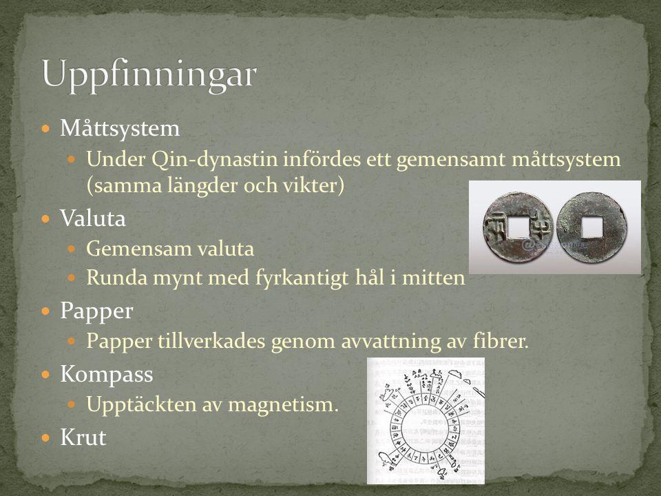 Måttsystem Under Qin-dynastin infördes ett gemensamt måttsystem (samma längder och vikter) Valuta Gemensam valuta Runda mynt med fyrkantigt hål i mitten Papper Papper tillverkades genom avvattning av fibrer.