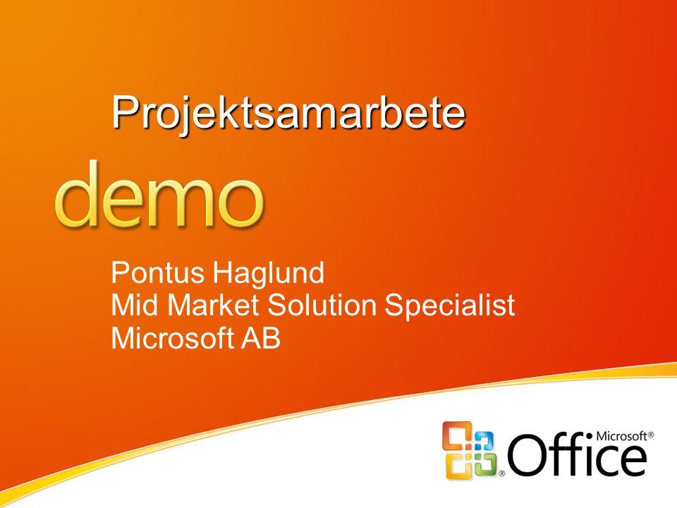 Projektsamarbete Pontus Haglund Mid Market Solution Specialist Microsoft AB