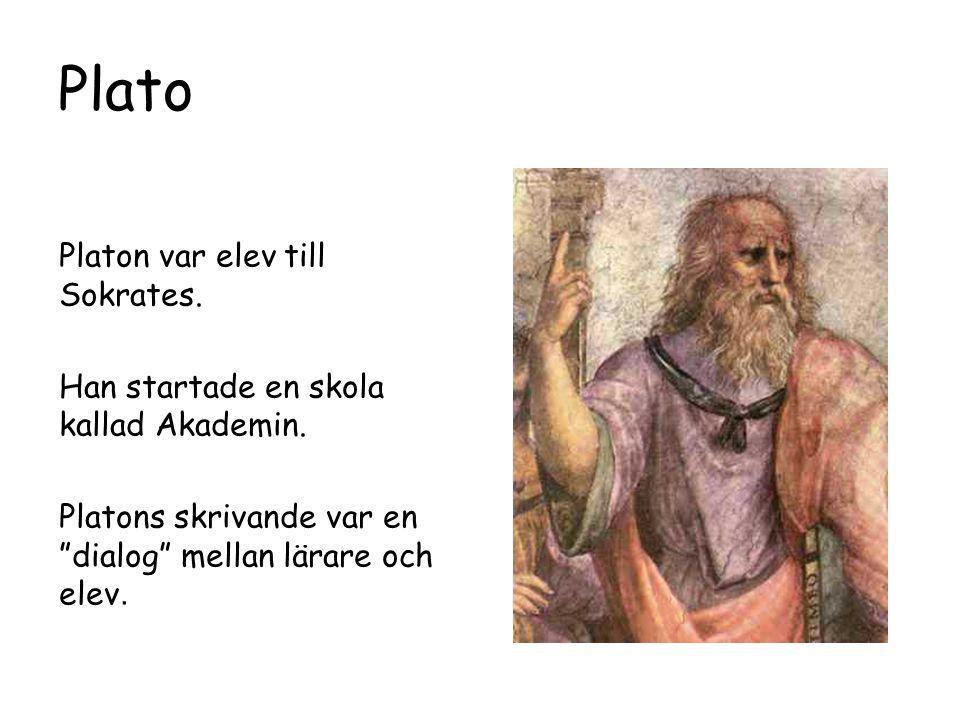 """Plato Platon var elev till Sokrates. Han startade en skola kallad Akademin. Platons skrivande var en """"dialog"""" mellan lärare och elev."""
