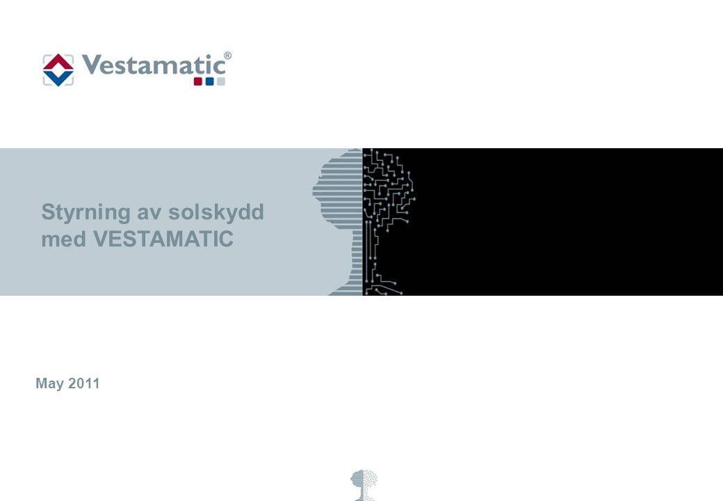 © Vestamatic GmbH 2011- 2 - AGENDA 1.Vilka krav bör ställas för solskydd och styrning.