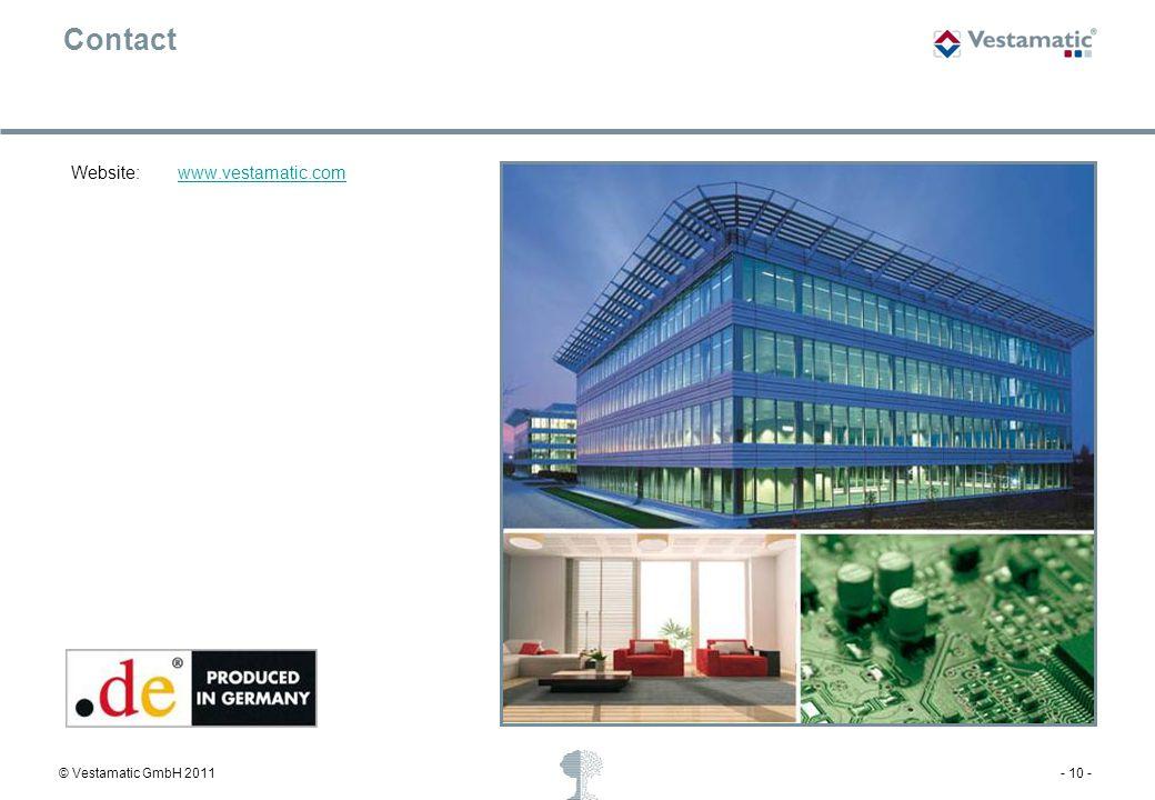 © Vestamatic GmbH 2011- 10 - Contact Website:www.vestamatic.comwww.vestamatic.com