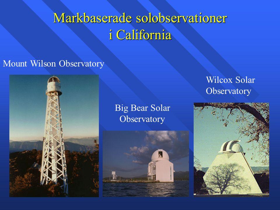 Markbaserade solobservationer i California Mount Wilson Observatory Big Bear Solar Observatory Wilcox Solar Observatory