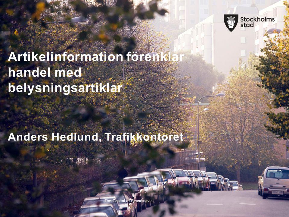 The Capital of Scandinavia Artikelinformation förenklar handel med belysningsartiklar Anders Hedlund, Trafikkontoret