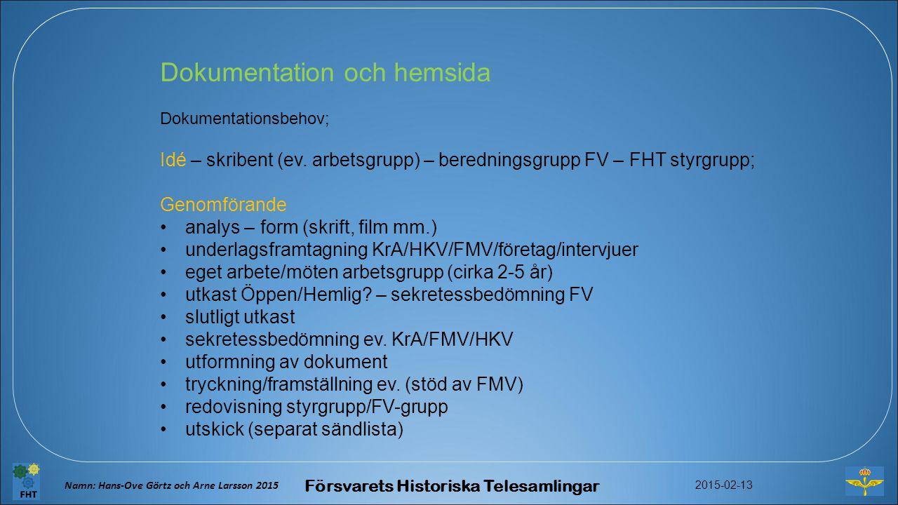 Namn: Hans-Ove Görtz och Arne Larsson 2015 Försvarets Historiska Telesamlingar 2015-02-13 FHT hemsidas och FV-gruppens första -sidor