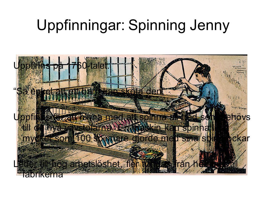 """Uppfinns på 1760-talet. """"Så enkel att ett barn kan sköta den"""" Uppfinns för att hinna med att spinna all tråd som behövs till de nya vävstolarna. En ma"""