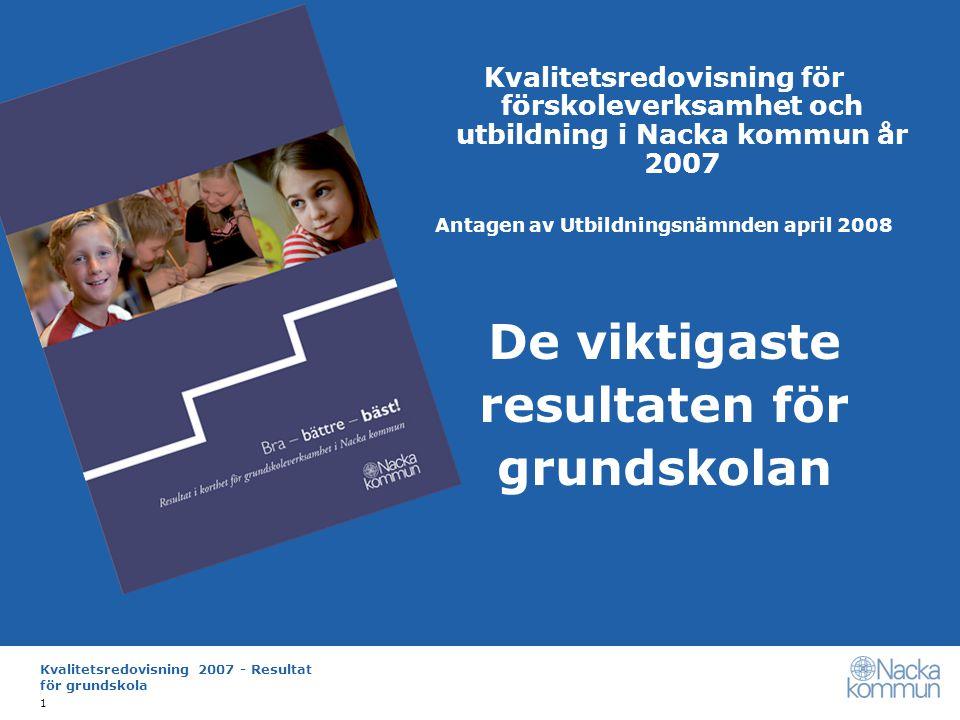 Kvalitetsredovisning 2007 - Resultat för grundskola 12 Tydlig information och individuell utvecklingsplan Många skolor arbetar för att utveckla informationen om lärandet.