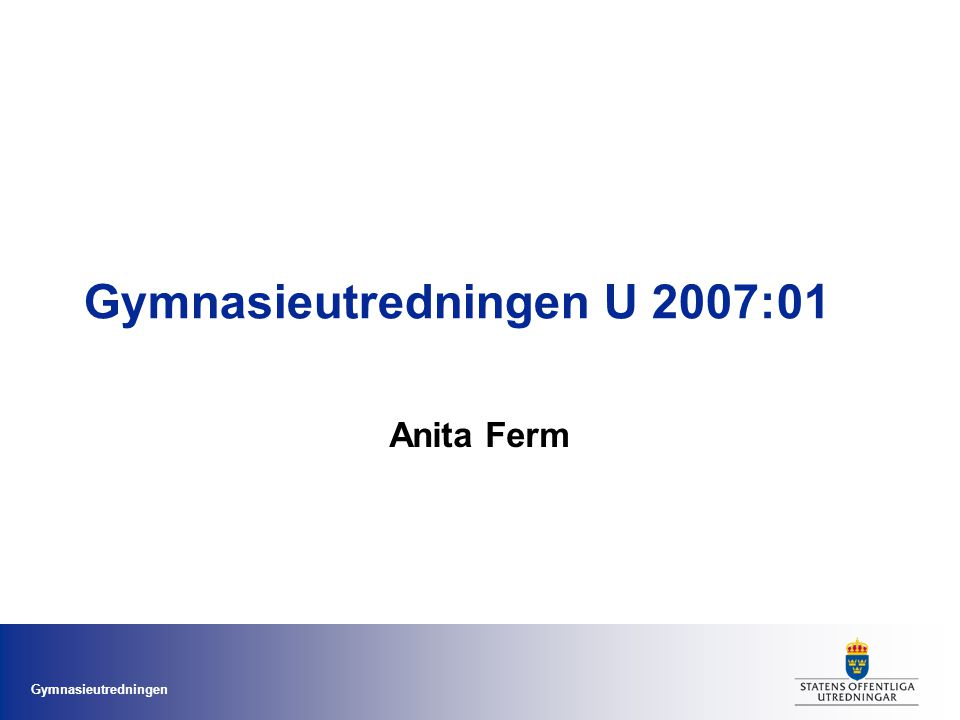 Gymnasieutredningen Ingång och utgång Hur ska behörighetskraven se ut för de olika programmen.