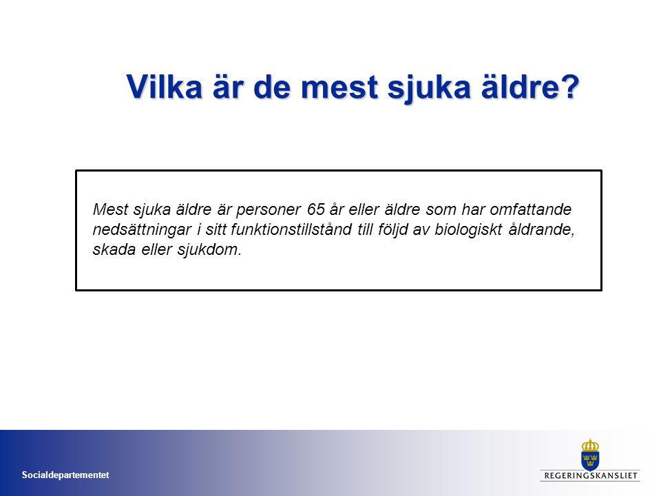 Socialdepartementet Vilka är de mest sjuka äldre? Mest sjuka äldre är personer 65 år eller äldre som har omfattande nedsättningar i sitt funktionstill