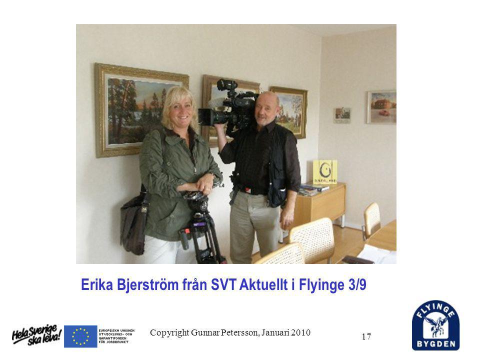 Copyright Gunnar Petersson, Januari 2010 17 Erika Bjerström från SVT Aktuellt i Flyinge 3/9