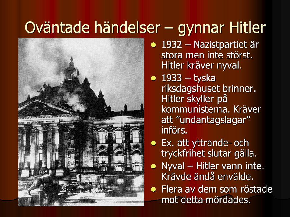 Oväntade händelser – gynnar Hitler 1932 – Nazistpartiet är stora men inte störst. Hitler kräver nyval. 1932 – Nazistpartiet är stora men inte störst.