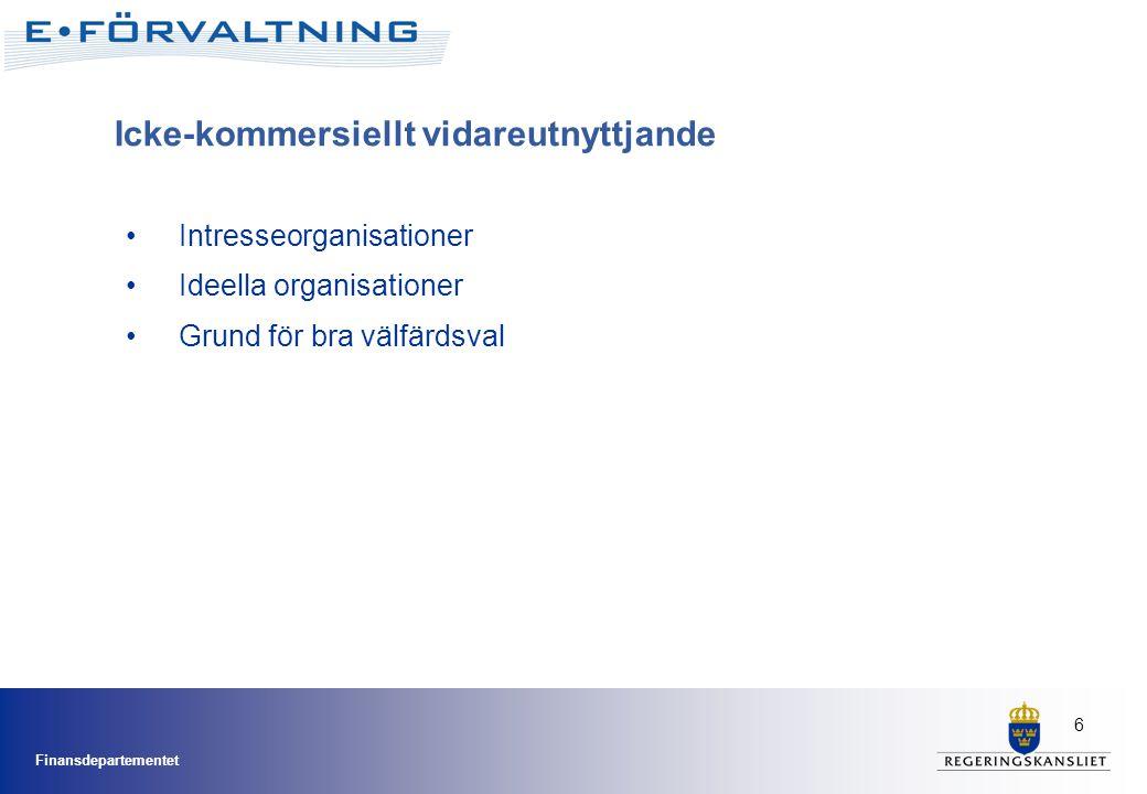 Finansdepartementet 6 Intresseorganisationer Ideella organisationer Grund för bra välfärdsval Icke-kommersiellt vidareutnyttjande