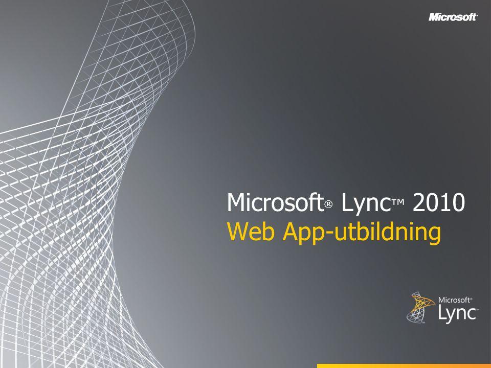 Microsoft ® Lync ™ 2010 Web App-utbildning