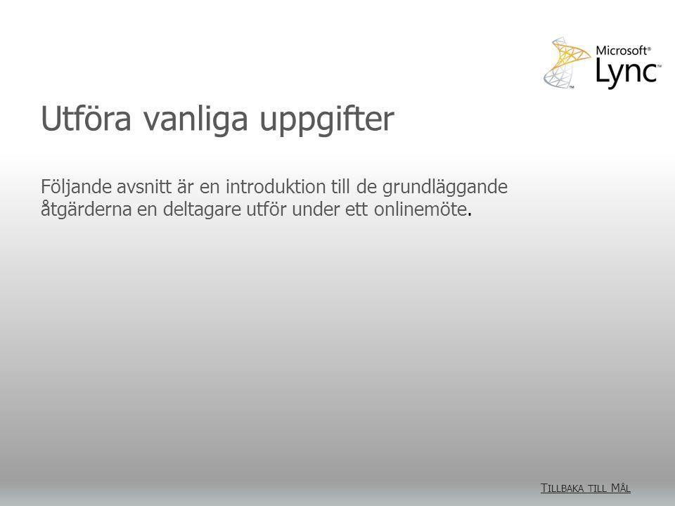 Bjuda in fler deltagare T ILLBAKA TILL M ÅL T ILLBAKA TILL M ÅL Fler deltagare kan bjudas in av presentatören via menyn Personer.