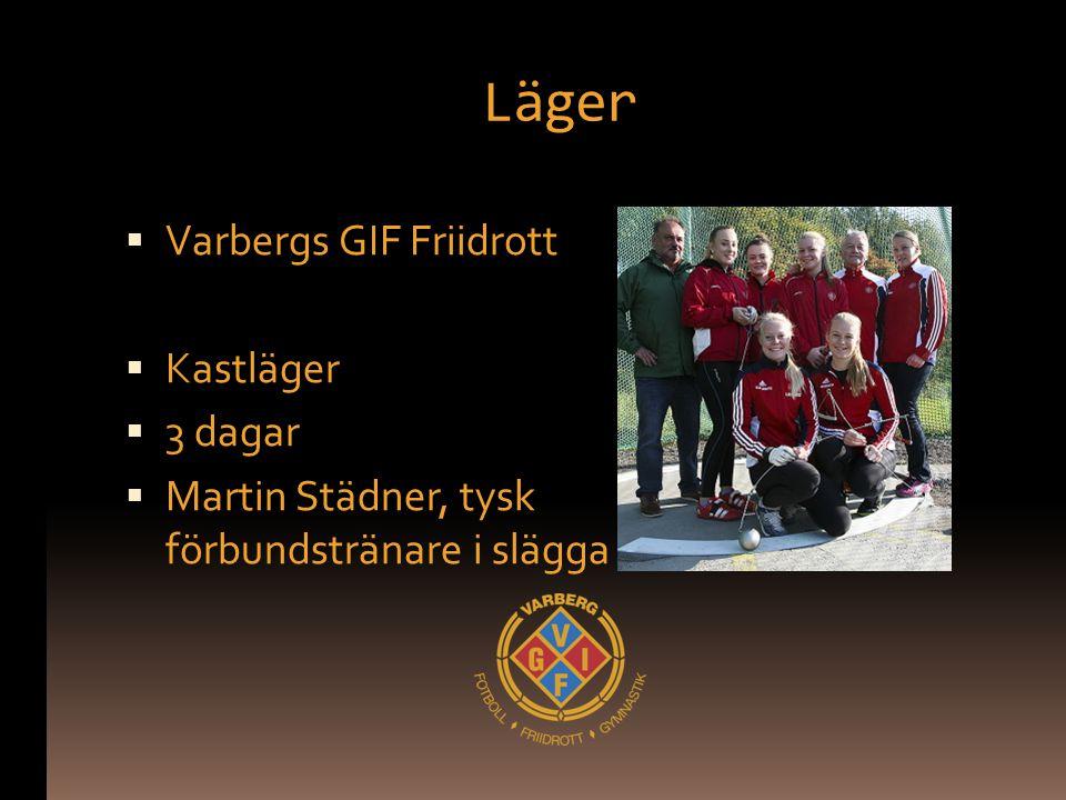 Läger  Varbergs GIF Friidrott  Kastläger  3 dagar  Martin Städner, tysk förbundstränare i slägga