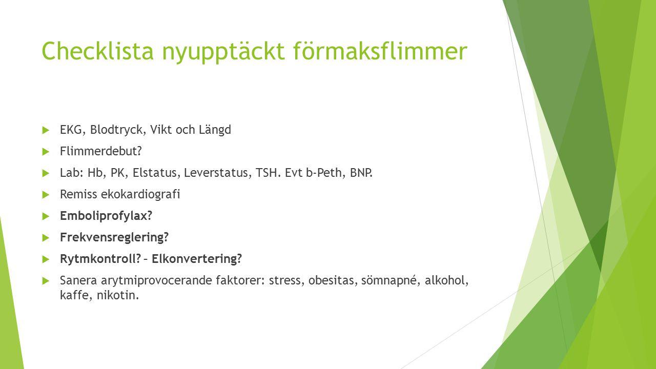 Checklista nyupptäckt förmaksflimmer  EKG, Blodtryck, Vikt och Längd  Flimmerdebut.