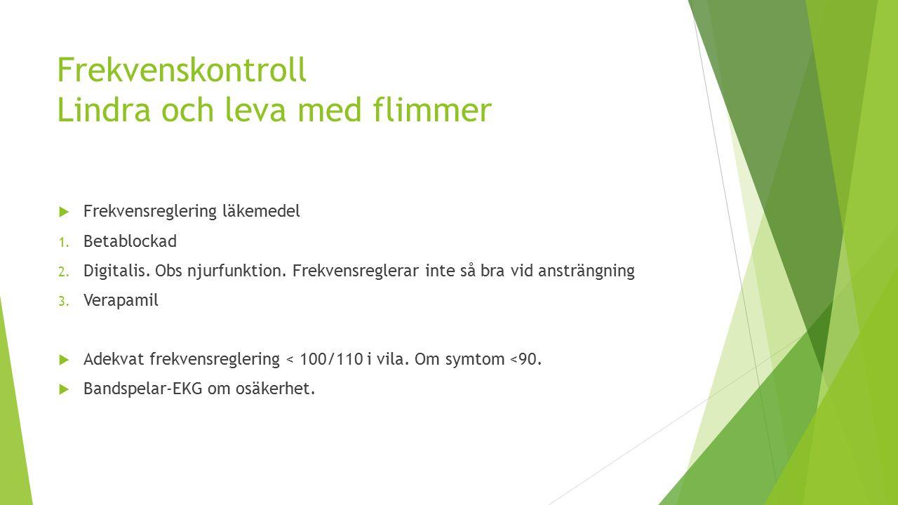 Frekvenskontroll Lindra och leva med flimmer  Frekvensreglering läkemedel 1.