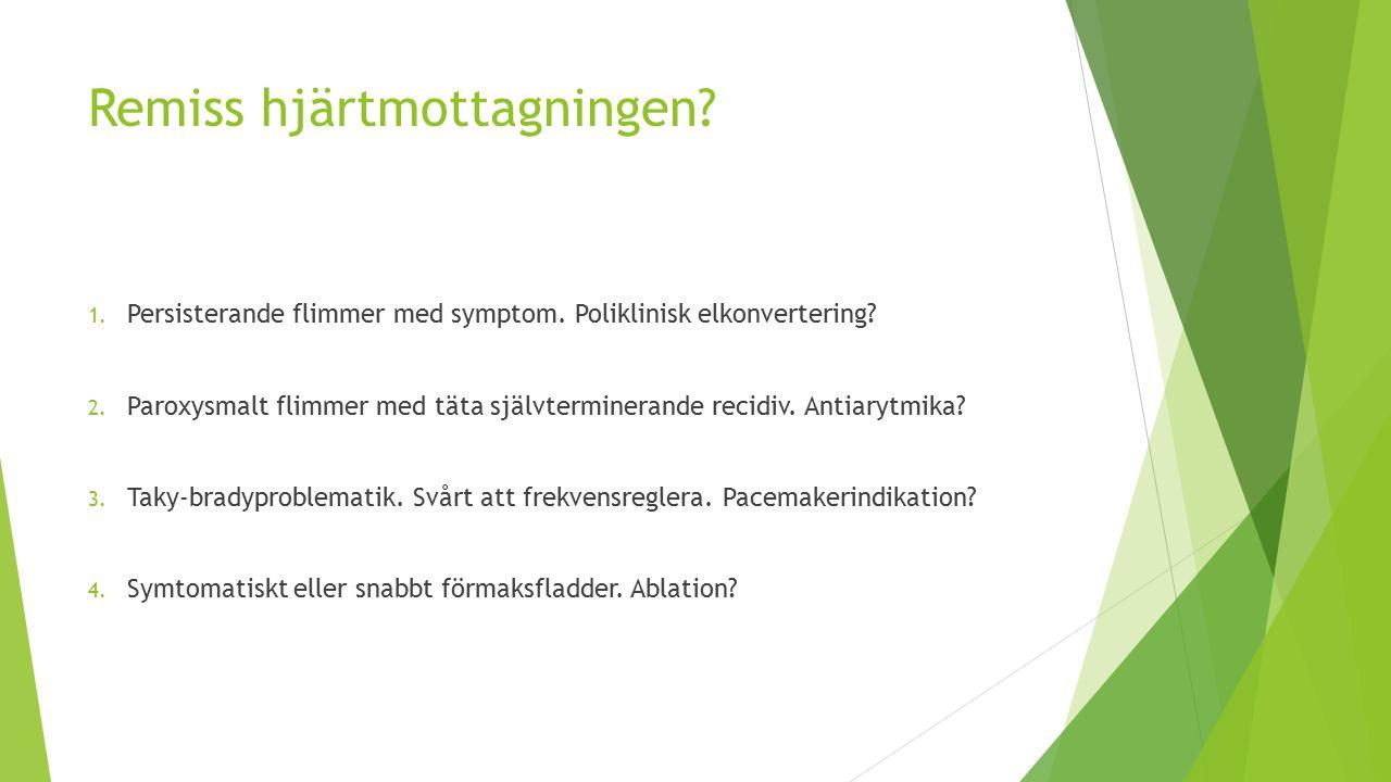 Remiss hjärtmottagningen.1. Persisterande flimmer med symptom.