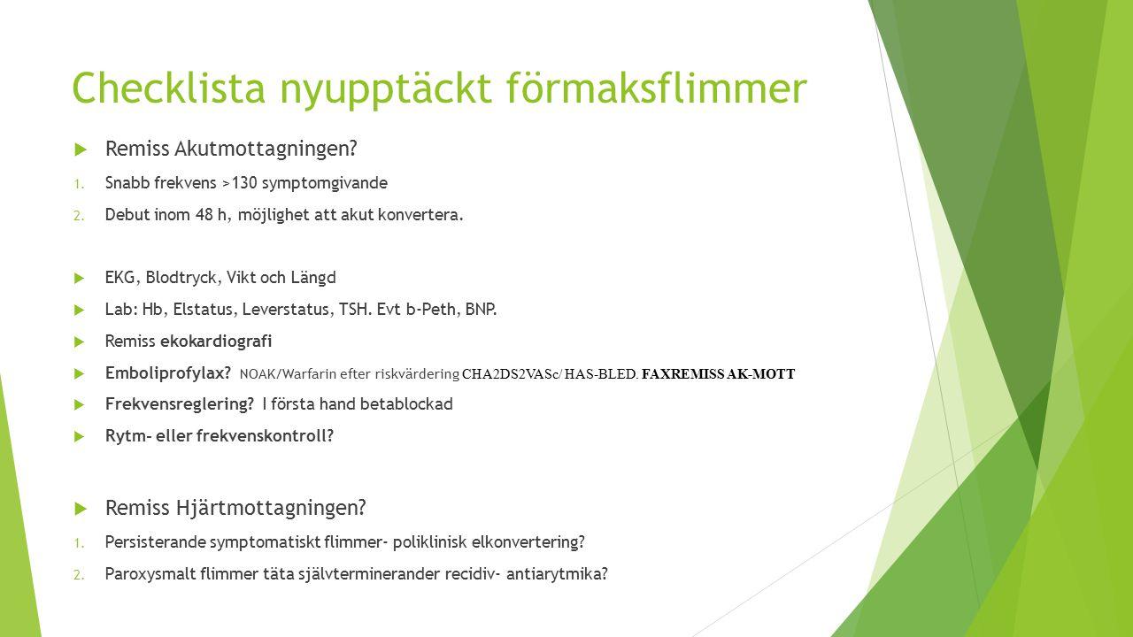 Checklista nyupptäckt förmaksflimmer  Remiss Akutmottagningen.