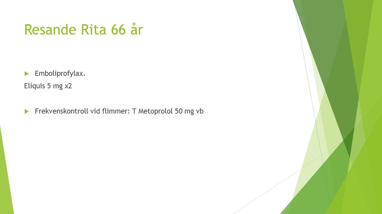 Resande Rita 66 år  Emboliprofylax.