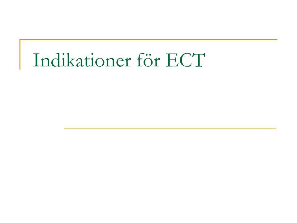 070 679 56 08 Indikationer för ECT