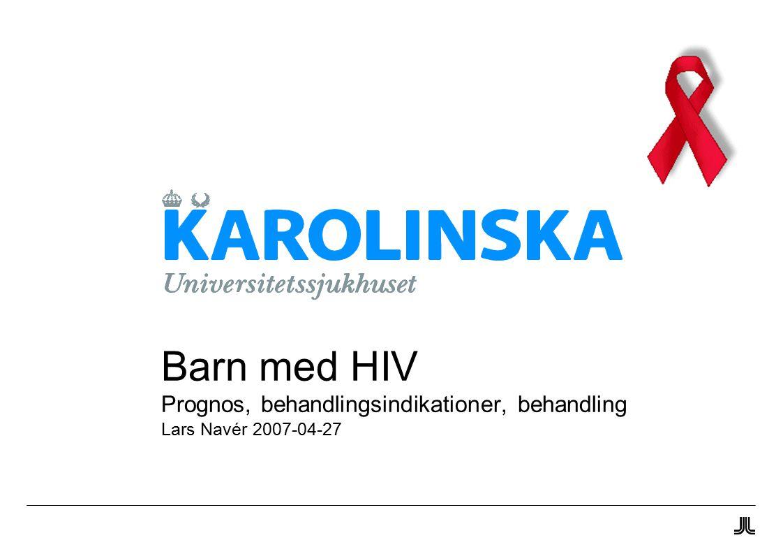 2 Barn med HIV Lars Navér HIV-1 struktur