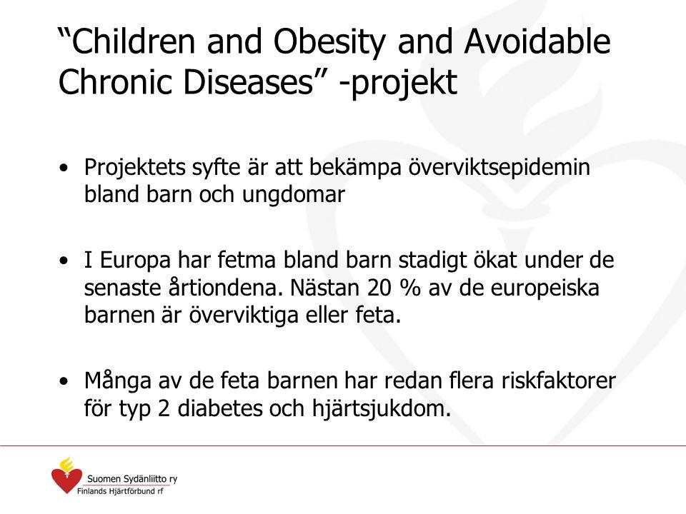 """""""Children and Obesity and Avoidable Chronic Diseases"""" -projekt Projektets syfte är att bekämpa överviktsepidemin bland barn och ungdomar I Europa har"""